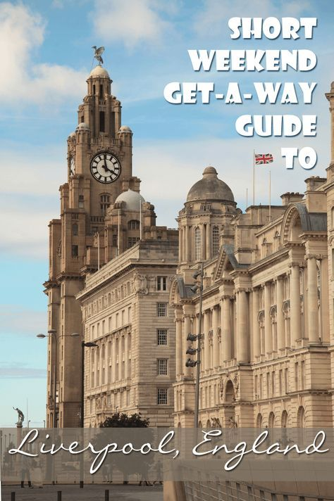 Weekend city guide with things to do in Liverpool, England.