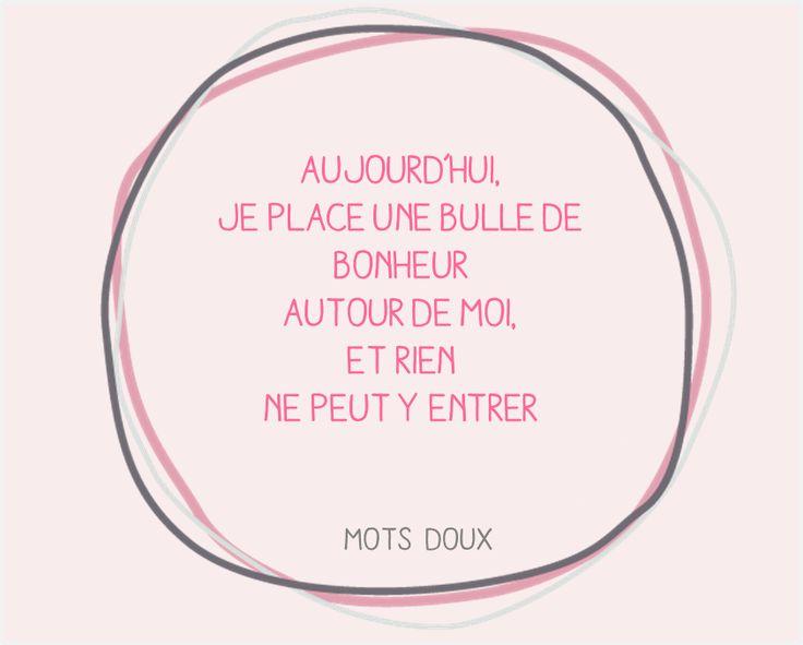 Mots doux de Doux Good Aujourd'hui, je place une bulle de bonheur autour de moi, et rien ne peut y entrer #bonheur #bulle #citation #bien-être #DouxGood #cosmétiquebio #soin