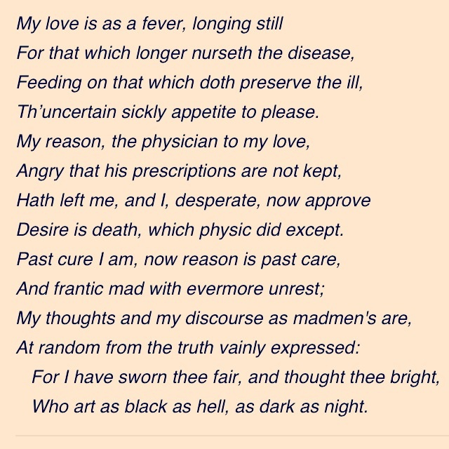 explanation of shakepeares sonnet 147 Analysis of shakespeare's sonnet 147 by: michael the great sonnet 147 for i have sworn thee fair, and thought thee bright, who art as black as hell, as dark as night.