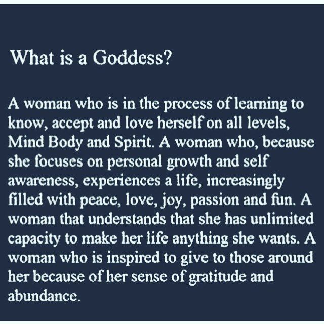 You are a Goddess. Believe it. Embrace it.