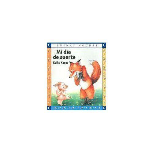 Mi Dia De Suerte/ My Lucky Day (Buenas Noches) (Spanish Edition) by Keiko Kasza,http://www.amazon.com/dp/958049472X/ref=cm_sw_r_pi_dp_ZYlltb1MKSXYVXQK