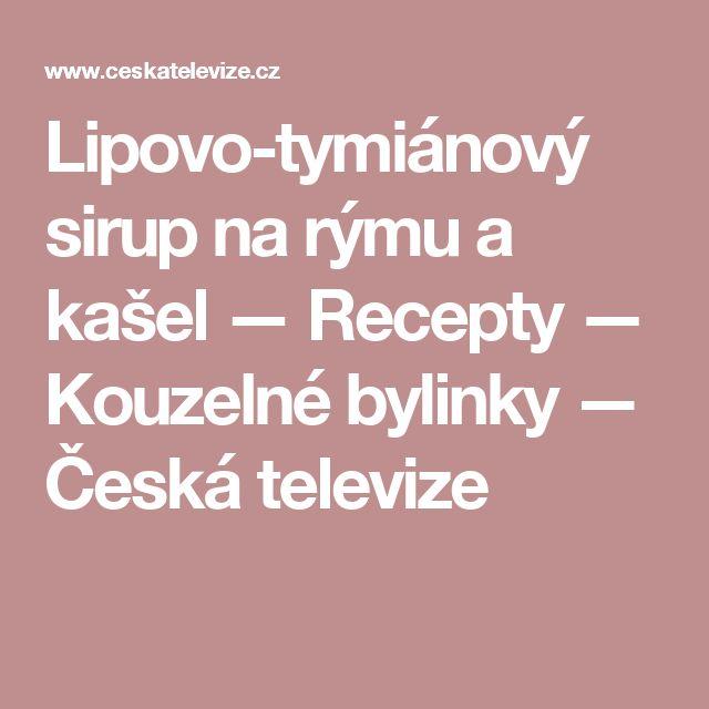 Lipovo-tymiánový sirup na rýmu a kašel — Recepty — Kouzelné bylinky — Česká televize