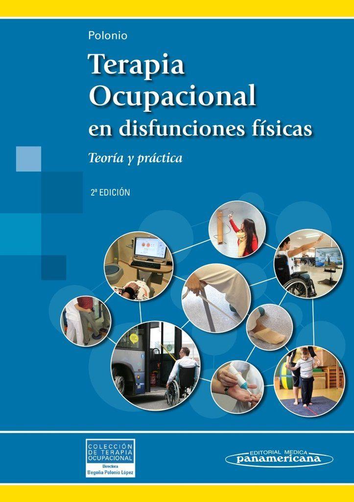 Terapia Ocupacional en Disfunciones Físicas Polonio Libro   #TerapiaOcupacional #Kinesiologia #Psicologia #AZMedica