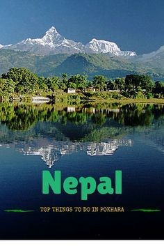 Pokhara is Nepal's most breathtaking city. Surrounded by the Himalayas and the lake Phewa, here are the top things to do.