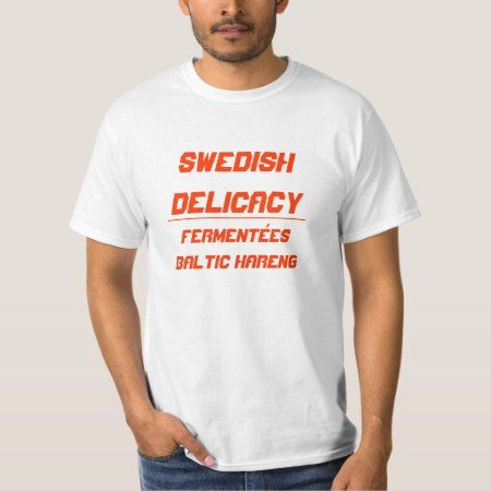 Swedish Delicacy  surstrømming T-Shirt - tap, personalize, buy right now!