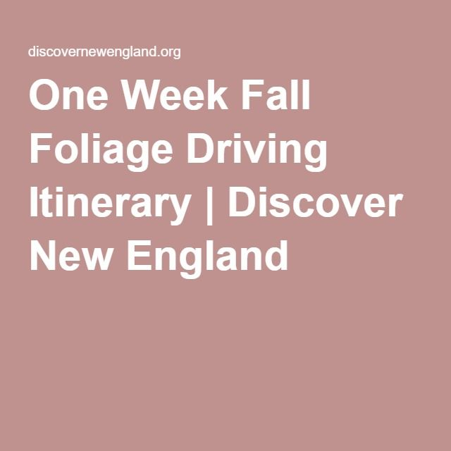 One Week Fall Foliage Driving Itinerary | Discover New England