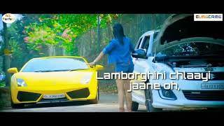 Lamborghini Full Video Song Lyrical Gajendra Verma Doorbeen Ft