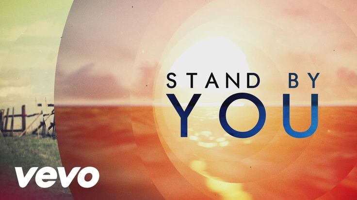 Rachel Platten - Stand By You (lyric)<<< This is perfect :D
