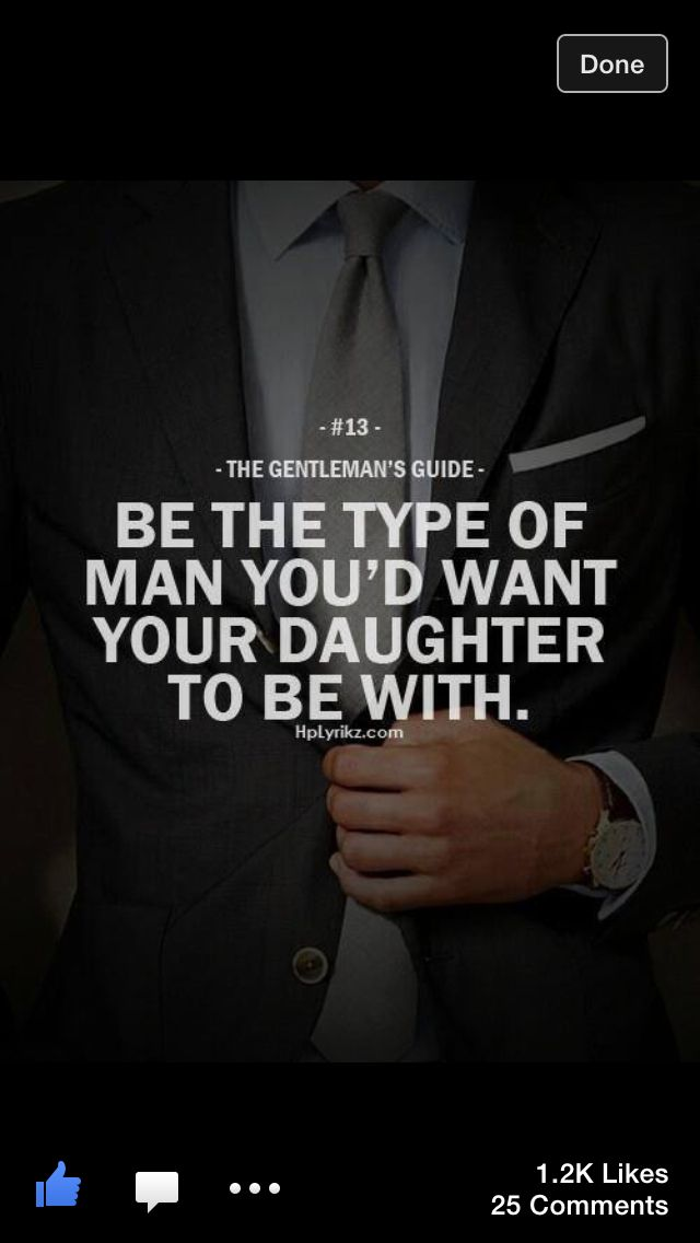 right... she is likely to find a man just like you! | FUN FACTS & QUOTES | Pinterest | Relationships, Gentleman rules and Wisdom