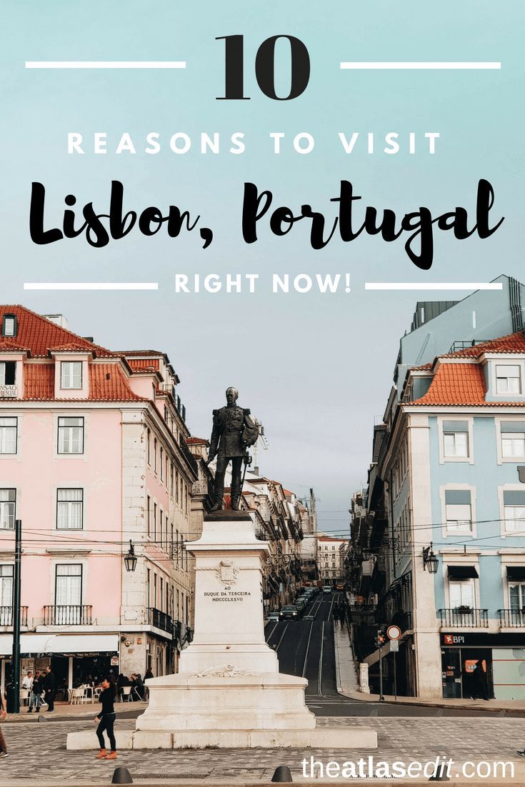 10 Reasons Why You Need to Visit Lisbon in 2018