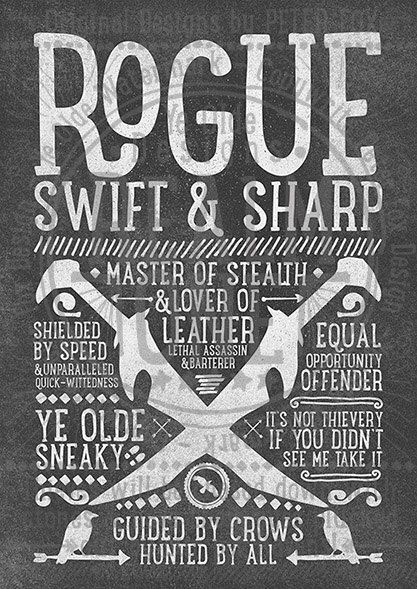 World of Warcraft / Roleplaying Medieval / Fantasy Inspired Type Print - ROGUE Edition by PeterFoxDesign on Etsy https://www.etsy.com/listing/193210464/world-of-warcraft-roleplaying-medieval