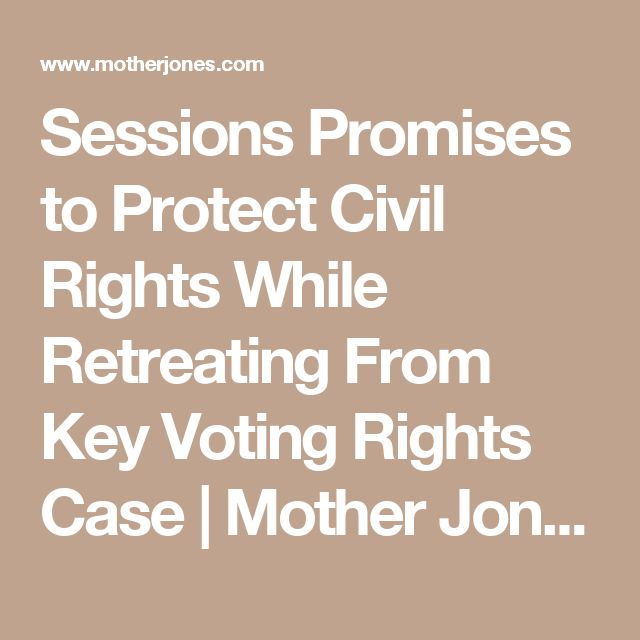 Sessions Promises to Protect Civil Rights While Retreating From Key Voting Rights Case | Mother Jones