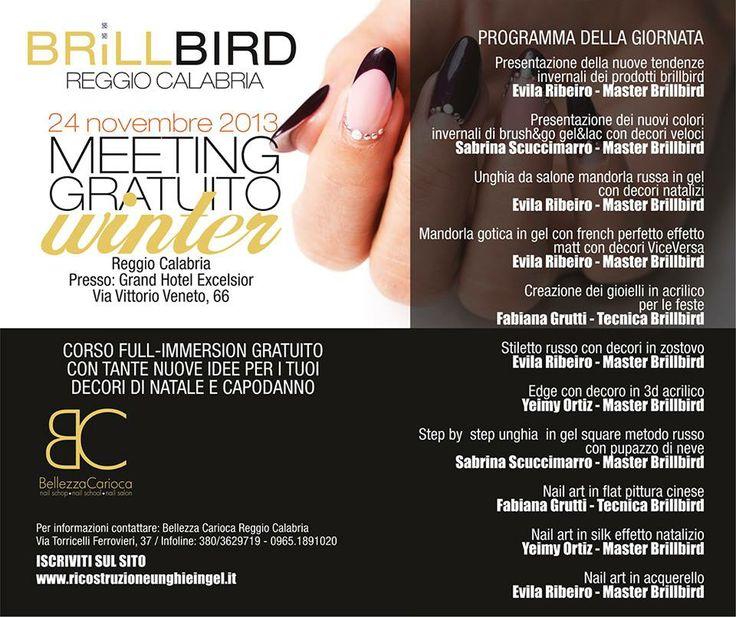 Brillbird Reggio Calabria - meeting gratuito Winter 24 novembre 2013 www.ricostruzioneunghieingel.it
