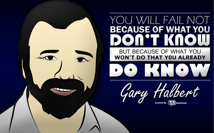 Gary Halbert poster and quote. Find out more here: http://www.leanmeanmarketing.com/gary-halbert-wallpaper