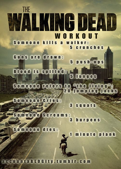 accountablogity:    Here is a workout challenge I created for myself to do while watching my favorite show: The Walking Dead! My goal was for the next day to have everyone walking like zombies >.<