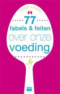 '77 fabels en feiten rekent af met hypes rond voeding' - Voeding Nu, informatie over voedsel, voeding en gezondheid, voeding en ziekte