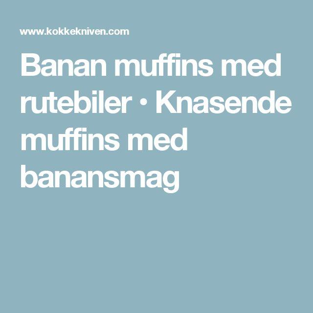 Banan muffins med rutebiler • Knasende muffins med banansmag