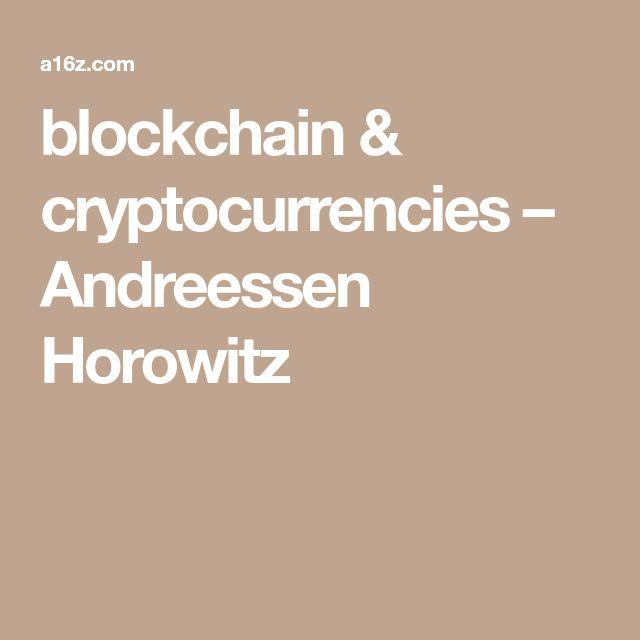 blockchain & cryptocurrencies – Andreessen Horowitz