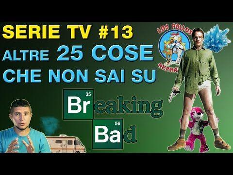 Serie TV #13: Altre 25 cose che (forse) non sai su Breaking Bad - YouTube
