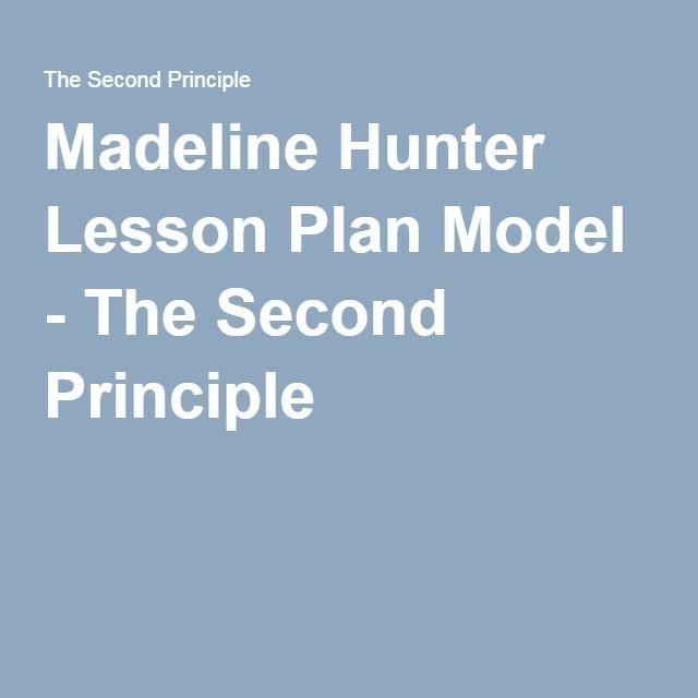 Madeline Hunter Lesson Plan Model - The Second Principle