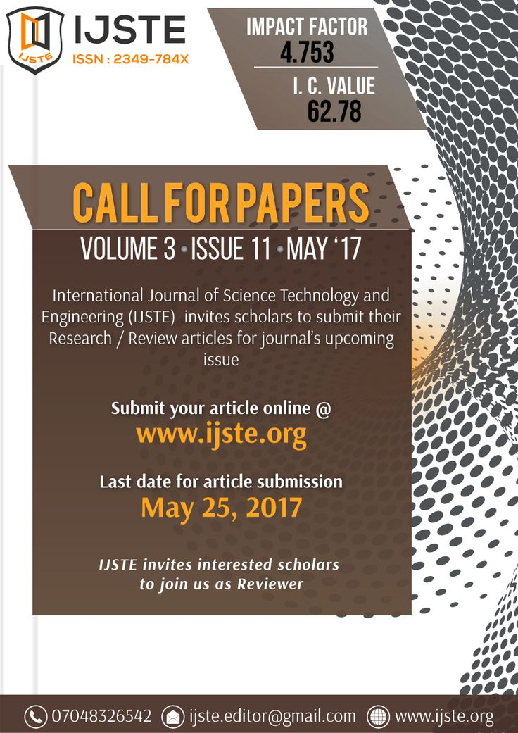 Call for Papers - IJSTE Journal | Vol. 3 Iss. 11 May 2017 Index Copernicus Value (2015) = 62.78 Impact Factor : 4.753 submit your article : www.ijste.org
