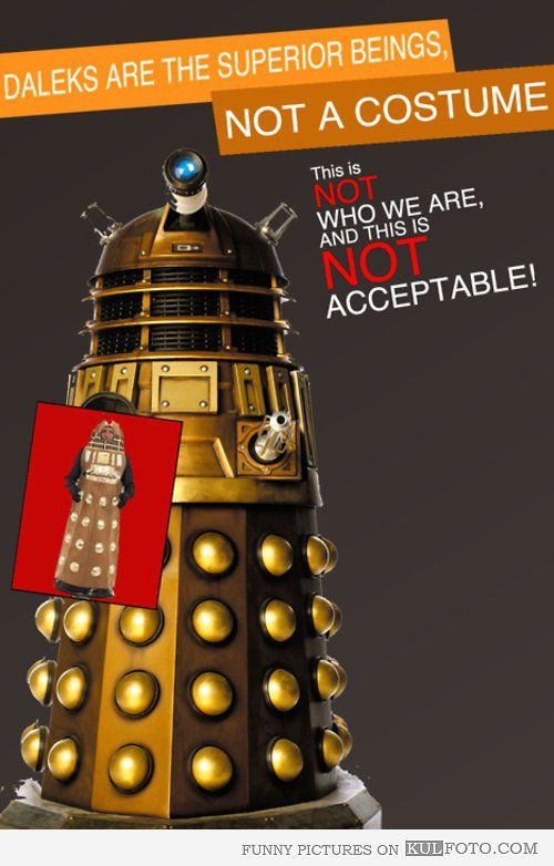 Daleks are not a costume funny poster with dalek from - Doctor who dalek pics ...