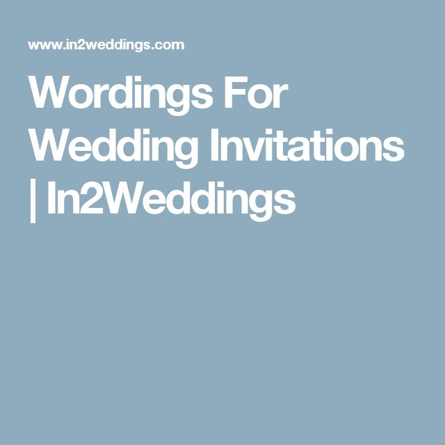 Wordings For Wedding Invitations | In2Weddings