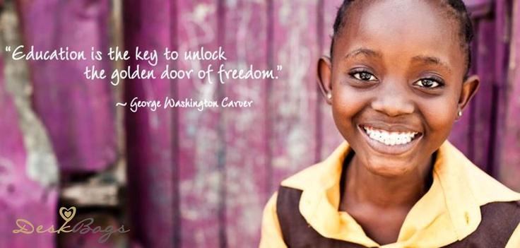 """Education is the key to unlock the golden door of freedom."" George Washington"