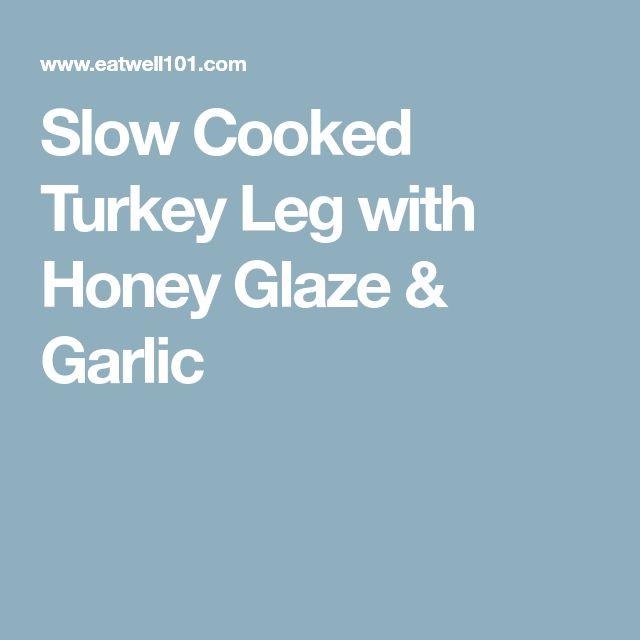 Slow Cooked Turkey Leg with Honey Glaze & Garlic
