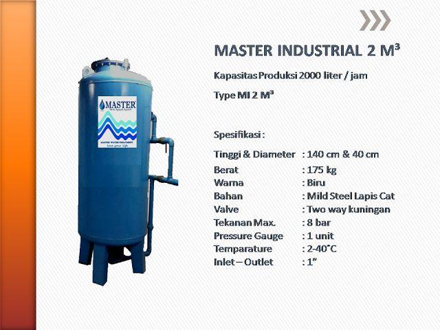MASTER WATER SOLUTION menjual Filter Air untuk kebutuhan INDUSTRI berbahan dasar tabung dari MILD STEEL untuk kebutuhan pabrik, hotel, perumahan, PDAM, gedung bertingkat, dll. Untuk permasalahan air seperti kotor, berbau, berwarna kuning (zat besi tinggi), berkapur, kuning organik, dan permasalahan lainnya. Mulai dari 2000 Liter/jam (type MI-2 M3),sampai dengan kapasitas 12.000 Liter/jam (type MI-12 M3). Berikut ini adalah spesifikasinya :