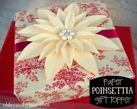 older and wisor: Pimp Yo' Presents Tip #1: DIY paper poinsettia gift topper