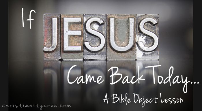 """If Jesus Came Back Today"" Bible Object Lesson                              …                                                                                                                                                                                 More"
