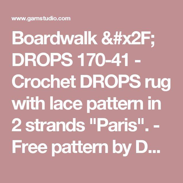 "Boardwalk / DROPS 170-41 - Crochet DROPS rug with lace pattern in 2 strands ""Paris"". - Free pattern by DROPS Design"