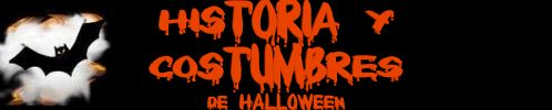 Historia Halloween, Origenes Halloween, Costumbres de Halloween, Ritos de Halloween, Símbolos Halloween.