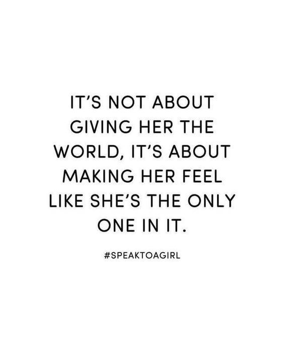 Correction It Isnabout Giving Her The World Becuse To Her You Are