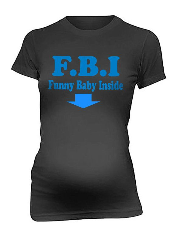 Maternity T Shirts Tee F.B.I Funny Baby Inside T-Shirt T shirts Mom Funny Maternity T Shirt Perfect Gift For New Mommy