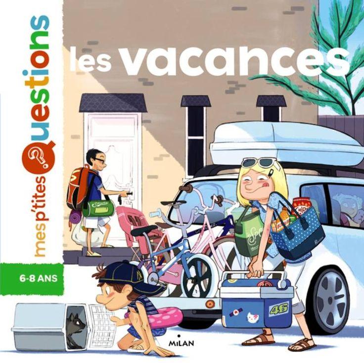 LES VACANCES - Editions Milan