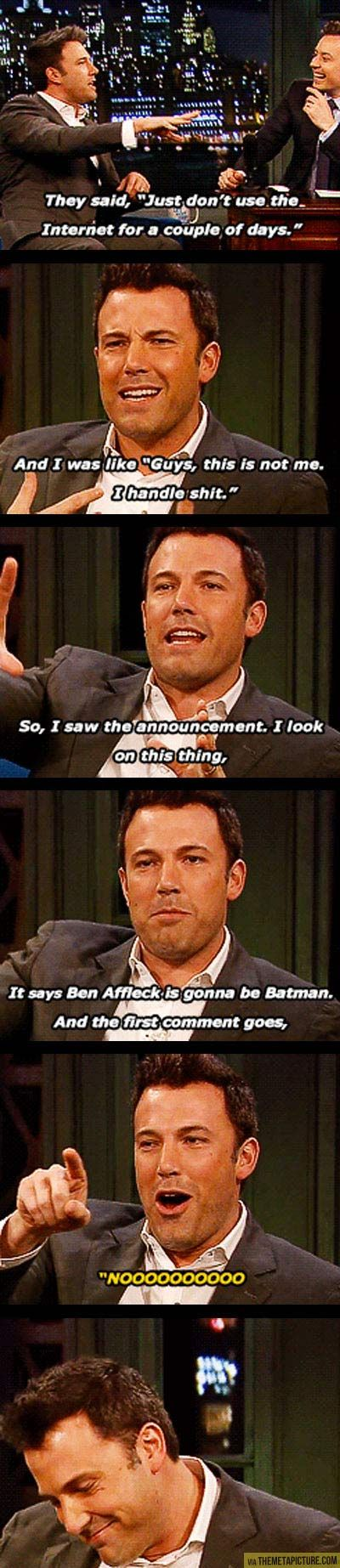Ben Affleck on the reaction to the Batman announcement…