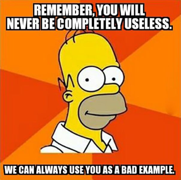 You're not completely useless...