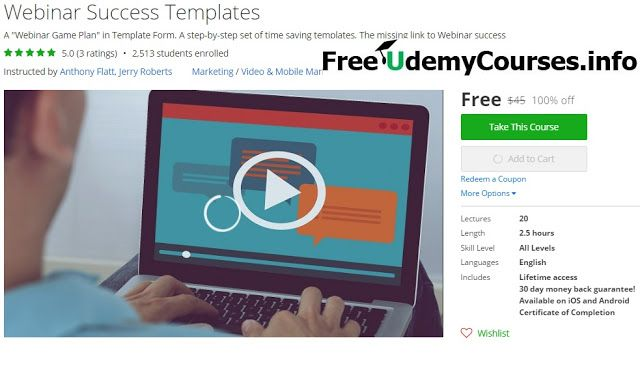 [#Udemy 100% Off] #Webinar Success Templates   About This Course  Published 1/2015English  Course Description  I ran an email campaign to a tiny list of prospects and it resulted in 256 prequalified webinar sign-ups. These customers were located all over the US there is no way I would have been able to visit them all and make a sales presentation. Leveraging the power of a properly planned webinar I was able to do in one month what many of my competitors won't accomplish this entire year…