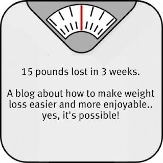 I've lost 15 pounds in 3 weeks from diet and exercise and wanted to share tips I use on how to make weight loss easier and more enjoyable.
