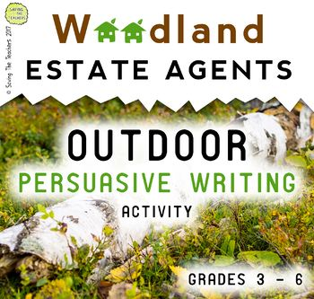 Outdoor Persuasive Writing Activity - A fun way for your class to get in the outdoor, become estate agents, and learn about persuasive language!
