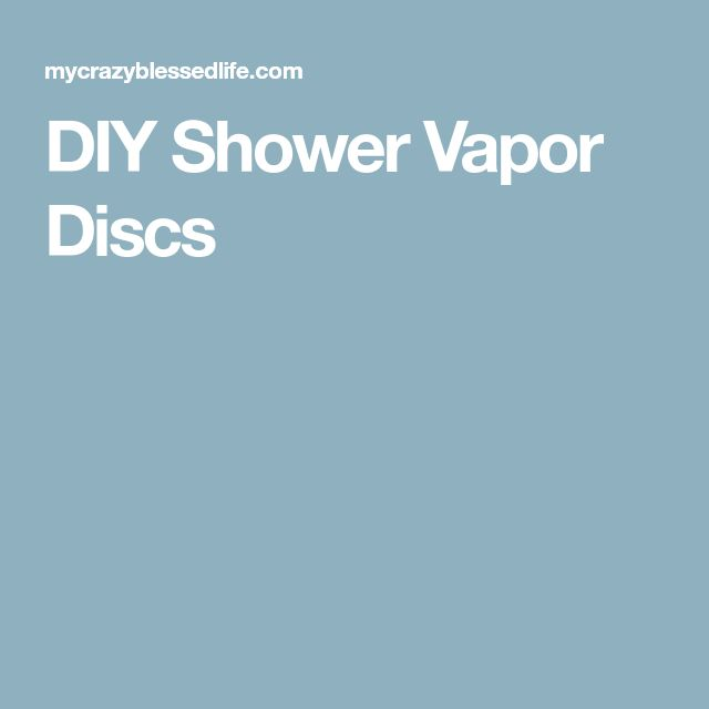 DIY Shower Vapor Discs