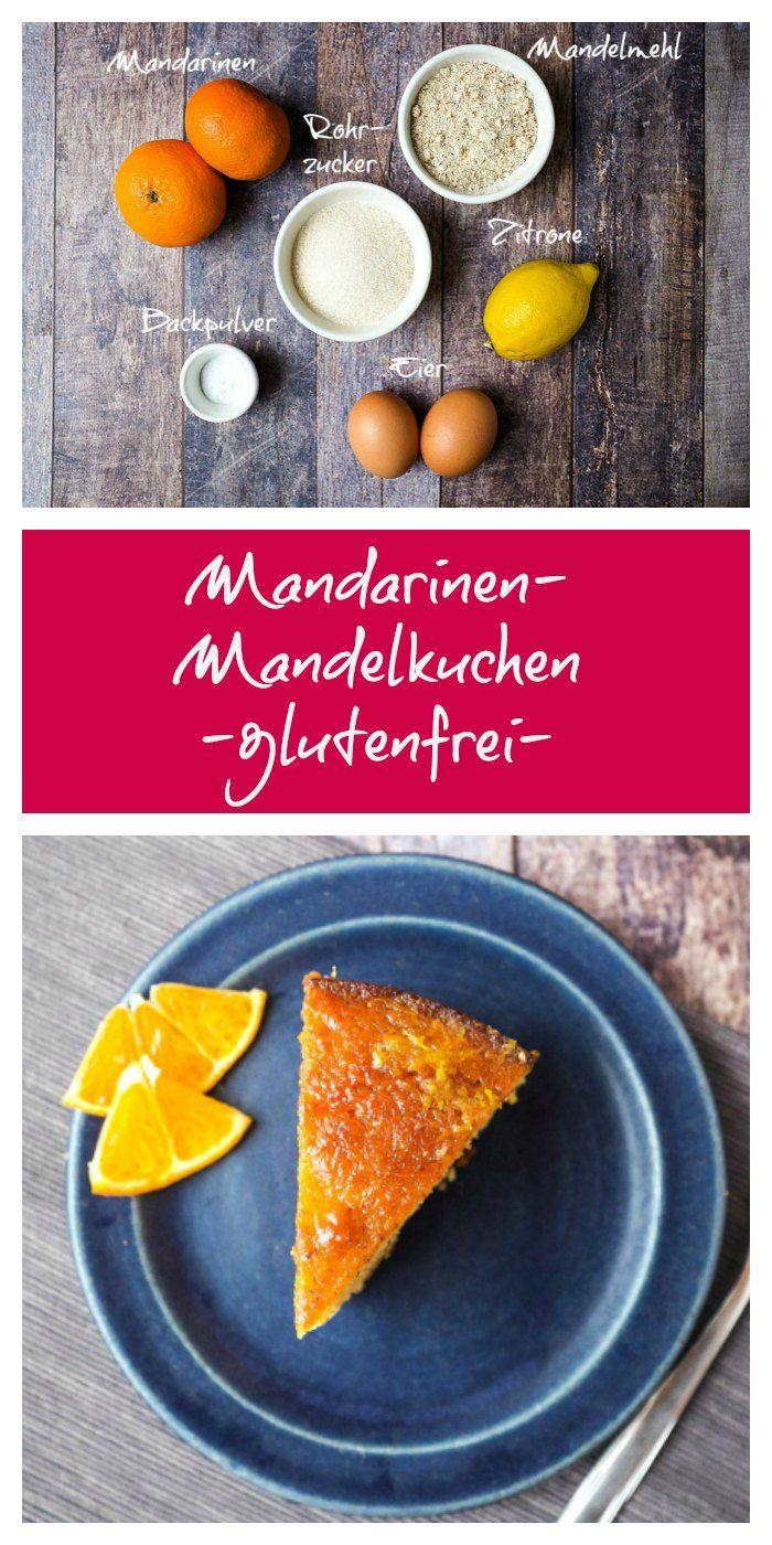 Mandarinen Mandel Kuchen Rezept Pinterest Glutenfreier Kuchen