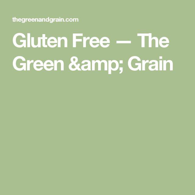Gluten Free — The Green & Grain