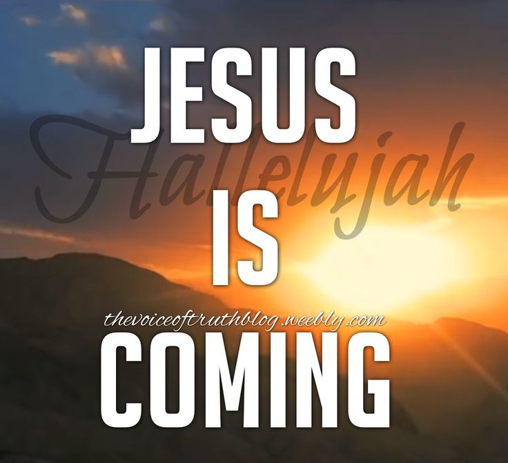Jesus is coming!! thevoiceoftruthblog.weebly.com