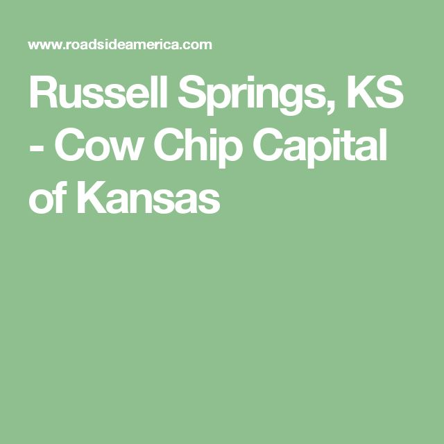 Russell Springs, KS - Cow Chip Capital of Kansas