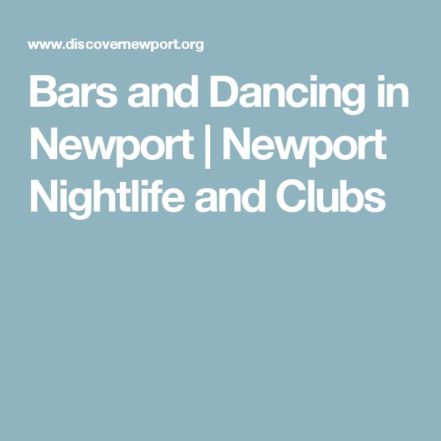 Bars and Dancing in Newport | Newport Nightlife and Clubs