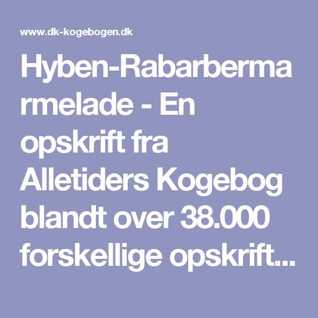 Hyben-Rabarbermarmelade - En opskrift fra Alletiders Kogebog blandt over 38.000…