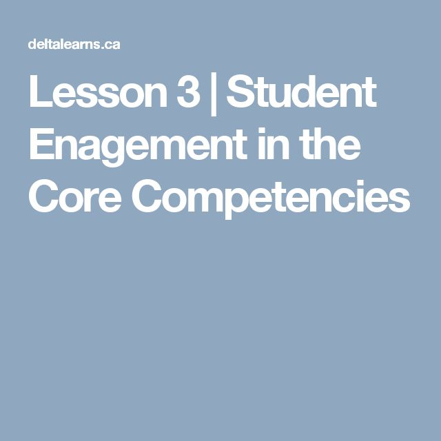 Lesson 3   Student Enagement in the Core Competencies